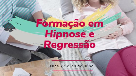Formação em Hipnose e Regressão – 27 e 28 de julho de 2019