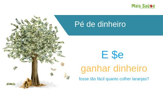Dinheiro NÃO dá em árvore?