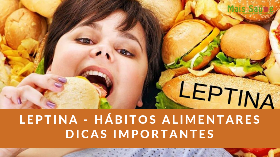 Leptina e hábitos alimentares – dicas importantes